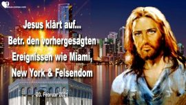 2021-02-20 - Liebesbrief von Jesus Christus Klarstellung-Vorhergesagte Ereignisse Miami-New York-Felsendom