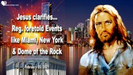 2021-02-20 - Love Letter from Jesus Christ Clarification-Foretold Events Miami-New York-Dome of the Rock