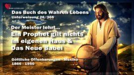 Das Buch des wahren Lebens Unterweisung 26 von 366-Ein Prophet gilt nichts im eigenen Haus Land-Das neue Babel