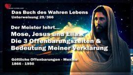 Das Buch des wahren Lebens Unterweisung 29 von 366-Mose-Jesus-Elia-Drei Offenbarungszeiten-Verklarung Jesu