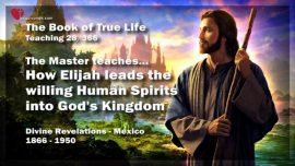 The Book of the true Life Teaching 28 of 366-How Prophet Elijah leads willing People into Kingdom of God