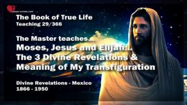 The Book of the true Life Teaching 29 of 366-Moses-Jesus-Elijah-three Divine Revelations-Transfiguration of Jesus