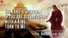The Household of God thru Jakob Lorber-The Lords Speech-Dissatisfied with Government or King-Jesus Christ