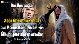 2012-02-15 - Die Trompete Gottes-Weit entfernt von Gott-Tote Generation-Gesetzlose Arbeiter-Kirchen-Blinde Fuhrer