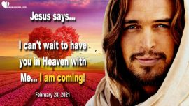 2021-02-28 - Jesus Christ is coming-Rapture of the Bride of Christ-In Heaven with Jesus-Love Letter