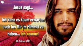 2021-02-28 - Jesus Christus kommt-Entruckung der Braut Christi-Im Himmel mit Jesus-Liebesbrief