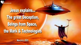 2021-03-08 - The Great Awakening-The great Deception-Aliens-Mark of the Beast-LoveLetter from Jesus