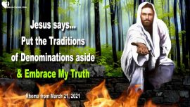 2021-03-21 - Traditions of Men-Churches-Denominations-Divine Truth of God-Love Letter from Jesus Christ