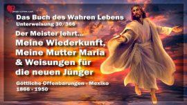 Das Buch des wahren Lebens Unterweisung 30 von 366-Wiederkunft Christi-Mutter Maria-Neue Junger