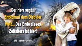 2005-09-04 - Dem Dieb der Welt entkommen-Das Ende des Zeitalters-Ernte des Herrn-Die Trompete Gottes
