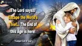 2005-09-04 - Escape the Thief of the World-End of this Age-The Lords Harvest-Trumpet Call of God
