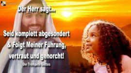 2009-12-02 - Sich komplett absondern-Fuhrung jesus folgen-Vertrauen-Gehorsam-Die Trompete Gottes
