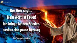 2010-08-06 - Mein Wort ist Feuer Wort Gottes-Kein Friede-Grosse Trennung der Ernte-Die Trompete Gottes