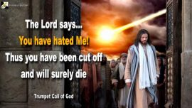 2011-04-25 - Hate God Jesus Christ Messiah Jehovah-Cut off from the Vine-Dying-Perish-Trumpet Call of God