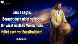 2021-03-30 - Unwissenheit Ignoranz ist gross-Sturheit-Engstirnigkeit-Stolz-Angst-Warnung Liebesbrief von Jesus Christus