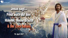 2021-04-10 - Freut euch auf den Himmel-Braut des Herrn-Braut Christi-Satans Zorn-Liebesbrief von Jesus Christus