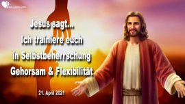 2021-04-21 - Training in Gottlichem Gehorsam Flexibilitat Selbstbeherrschung-Liebesbrief von Jesus Christus
