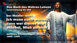 Das Buch des wahren Lebens Unterweisung 34 von 366-Warnung von Jesus-Wer dieses Wort ablehnt-lehnt Mich ab