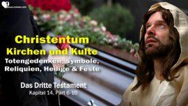 Das Dritte Testament Kapitel 14-2-Christentum-Kirchen-Kulte-Totengedenken-Symbole-Reliquien-Heilge-Feste-DDT