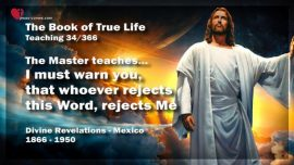 The Book of the true Life Teaching 34 of 366-Warning from Jesus Christ-Whoever rejects this Word of God rejects Me