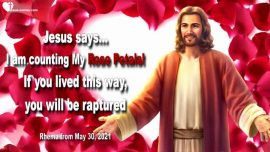 2015-04-11 My Rose Petals-Who will be raptured-Requirements for the Rapture-Love Letter from Jesus Christ