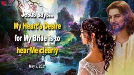 2021-05-09 - Hear Gods Voice Jesus Christ-How can I hear Gods Voice-Love Letter from Jesus Bride