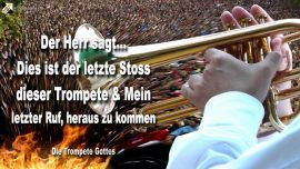 2010-10-06 - Der Letzte Stoss dieser Trompete-Mein letzter Ruf heraus zu kommen-Die Trompete Gottes