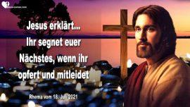 2016-07-04 Leiden fur Andere-Mitleiden-Aufopferung-Segen fur Mitmenschen-Liebesbrief von Jesus Christus