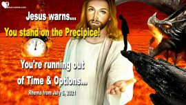 2018-10-21 You stand on the precipice-Time and Options are running out-Love Letter from Jesus Christ-1280