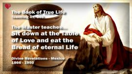 Book of the true Life Teaching 45 of 366-The Lords Table of Love-Bread and Wine-Eternal Life-Jesus Christ