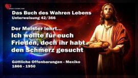 Das Buch des wahren Lebens Unterweisung 42 von 366-Frieden oder Schmerz-Lehrgang von Jesus Christus