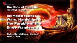 The Book of the true Life Teaching 43 of 366-Parable of the three Wanderers-Jesus Christ