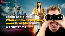 The Great Gospel of John Jakob Lorber-Whoever loves anything more than Me-Jesus Christ