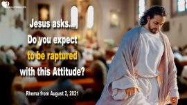 2020-06-20 Rapture of the Lords Bride-Raptured With this Attitude-Love Letter Warning from Jesus Christ