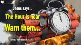 2020-12-17 - The Hour is near-Warn Humanity-Love Letter from Jesus Christ Warning