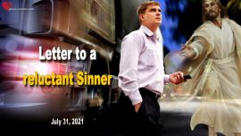 2021-07-31 - Letter to a reluctant Sinner-Gods Warning to a Sinner-Love Letter from Jesus Christ