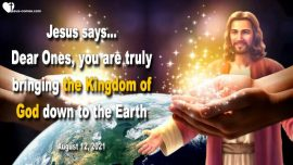 2021-08-12 - The Lords Bride of Christ-Bring the Kingdom of God down to Earth-Dream-Love Letter from Jesus
