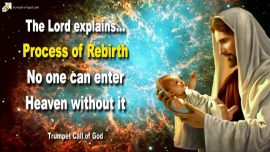 2007-02-06 - Process of Rebirth-Without Rebirth no one can enter Heaven-Trumpet Call of God