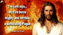 2010-12-13 - The Lords Fire burns mighty terrible-A suffocating Plague-Trumpet Call of God