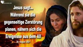 2021-08-28 - Der Dritte Weltkrieg-Gegenseitige Zerstorung-Meteor Komet-Ereignisse aus dem All-Liebesbrief von Jesus