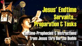 Bertha Dudde-Endtime Servants of Jesus Forerunner-Preparation-Tasks-Prophecies Instructions Jesus Christ