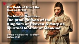 The Book of the true Life Teaching 50 of 366-The prodigal Son of Heaven-Mary as spiritual Mother of Mankind