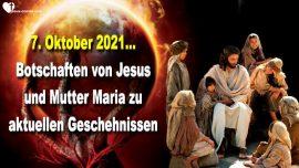 2021-10-07 - Botschaften von Jesus Christus Mutter Maria Braut Christi-Aktuelle Geschehnisse-Liebesbrief