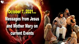 2021-10-07 - Message from Jesus Christ Mother Mary Bride of Christ-Current Events-Love Letter