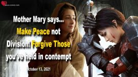 2021-10-13 - Make Peace not Division-Forgive-Contempt-Calumny-Love Letter from Jesus Mother Mary