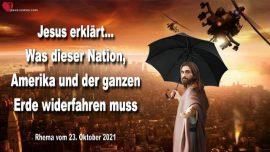 2021-10-23 - Was der Nation Amerika und der ganzen Erde widerfahren muss-Liebesbrief von Jesus Christus