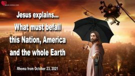 2021-10-23 - What must befall the Nation America and the whole earth-Love Letter from Jesus Christ